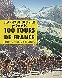 100 tours de France - Exploits, drames & légendes