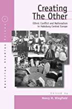 Creating the Other: Volume 1 : Ethnic Conflict and Nationalism in Habsburg Central Europe(Paperback) - 2008 Edition