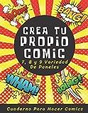 Crea Tu Propio Comic: 7, 8 y 9 Variedad De Paneles | 120 Páginas De Diversión Para Niñas, Chicas, Niños, Adolescentes y Adultas | Cuaderno Para Hacer Comics
