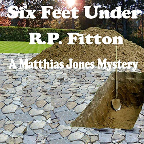 Six Feet Under Audiobook By R.P. Fitton cover art