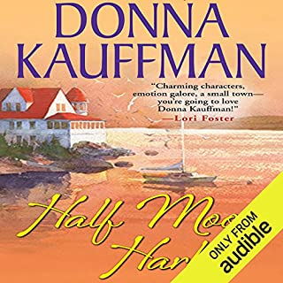 Half Moon Harbor                   Written by:                                                                                                                                 Donna Kauffman                               Narrated by:                                                                                                                                 Lauren Fortgang                      Length: 11 hrs and 31 mins     1 rating     Overall 4.0