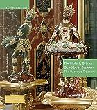 The Historic Grünes Gewölbe at Dresden: The Baroque Treasury (Meisterwerke /Masterpieces)
