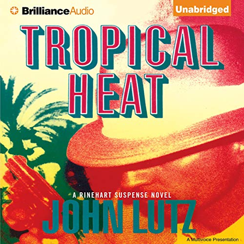 Tropical Heat                   By:                                                                                                                                 John Lutz                               Narrated by:                                                                                                                                 Bill Weideman                      Length: 6 hrs and 38 mins     19 ratings     Overall 3.6