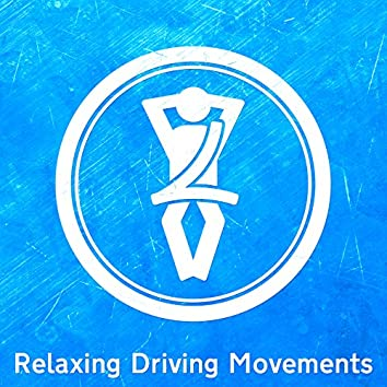 Relaxing Driving Movements