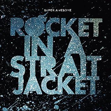 Rocket in a Straitjacket