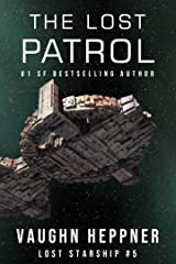 The Lost Patrol (Lost Starship Series Book 5) Kindle Edition