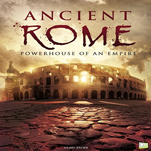 Ancient Rome: Powerhouse of an Empire cover art
