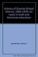 History of Granite School District, 1904-1976: Its roots in Utah and American education