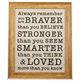 Burlap Print with Frame - Always Remember You are Braver Than You Think Positive Saying Quotes, Inspirational Gifts for Son, Daughter, Niece, Nephew, Gifts from Dad Mom Graduation Birthday Christmas Deployment Gift