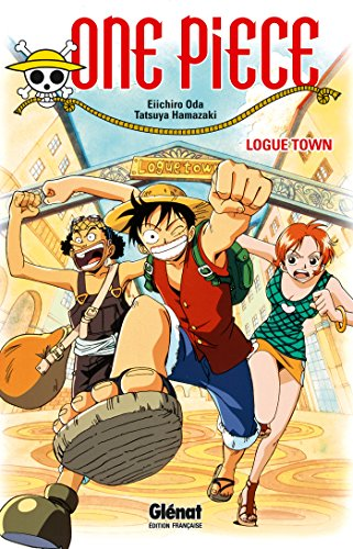 One Piece Roman - Logue Town: Logue Town