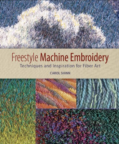 Freestyle Machine Embroidery: Techniques and Inspiration for Fiber Art (English Edition)