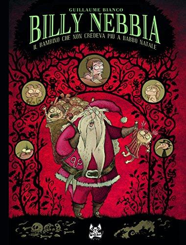 Il bambino che non credeva più a Babbo Natale. Billy Nebbia (Vol. 2)