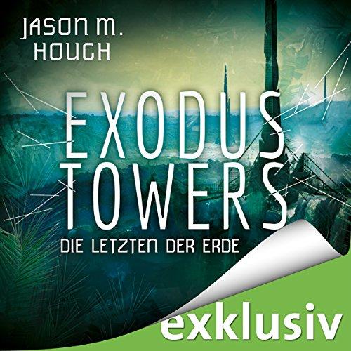 Exodus Towers: Die letzten der Erde audiobook cover art
