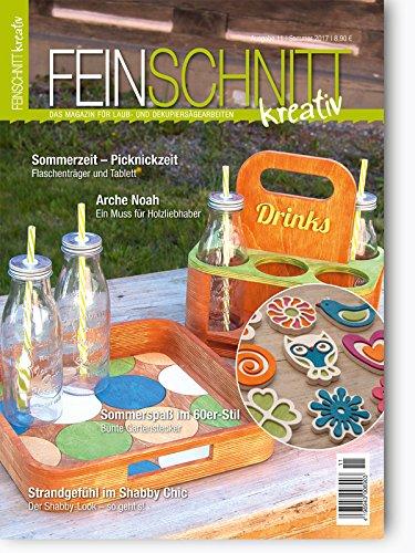 FEINSCHNITTkreativ Ausgabe 11 – Das Magazin für Laub- und Dekupiersägearbeiten (Sommer 2017)