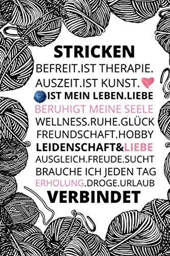 STRICKEN verbindet...: 2021 KALENDER und STRICKMUSTER NOTIZEN in einem.Stricken Häkeln Handarbeit Geschenk - 110 Seiten mit viel Platz. Tolle Geschenk Idee für Strick- und Häkel-Begeisterte.