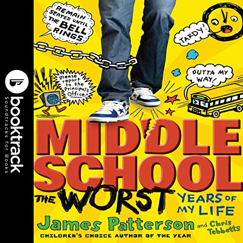 Middle School: The Worst Years of My Life     Booktrack Edition              Written by:                                                                                                                                 Chris Tebbetts,                                                                                        James Patterson                               Narrated by:                                                                                                                                 Bryan Kennedy                      Length: 4 hrs and 8 mins     Not rated yet     Overall 0.0