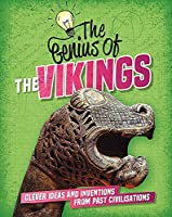 The Genius of: The Vikings: Clever Ideas and Inventions from Past Civilisations