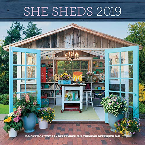 She Sheds 2019: 16-Month Calendar - September 2018 through December 2019 (Calendars 2019)