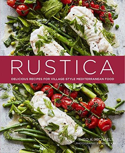 Rustica: Delicious Recipes for Village-style Mediterranean food (English Edition)