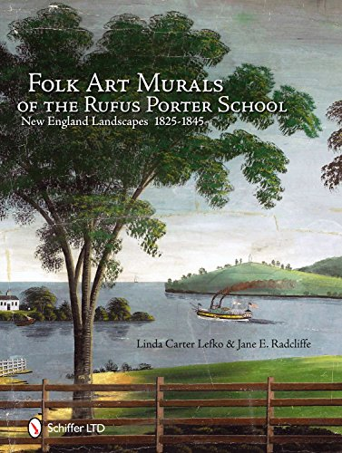 Compare Textbook Prices for Folk Art Murals of the Rufus Porter School: New England Landscapes: 1825-1845 1 Edition ISBN 9780764337253 by Lefko, Linda Carter