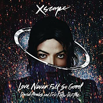 Love Never Felt So Good (David Morales and Eric Kupper Def Mix)