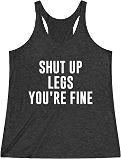 Women's Workout Tank Top For The Gym Shut Up Legs You're Fine