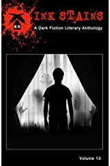 Ink Stains, Volume 13: A Dark Fiction Literary Anthology Kindle Edition