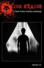 Ink Stains, Volume 13: A Dark Fiction Literary Anthology