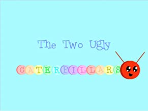 The Two Ugly Caterpillars
