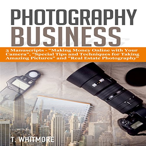 Photography Business: 3 Manuscripts audiobook cover art