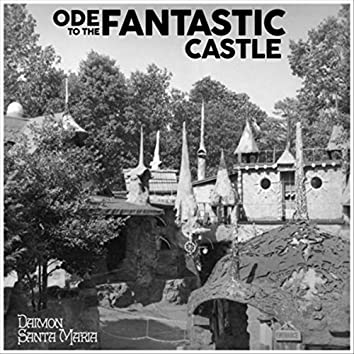 Ode to the Fantastic Castle
