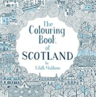 The Colouring Book of Scotland by Eilidh Muldoon(2016-12-01)