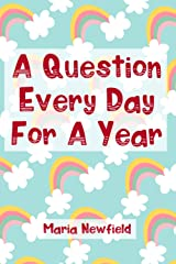 A Question Every Day For A Year: A question-a-day book for children aged 4 - 10 with 366 questions to fill a year Paperback
