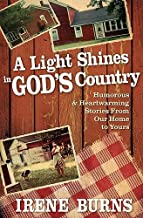 LIGHT SHINES IN GODS COUNTRY A by BURNS IRENE (2007-12-28)