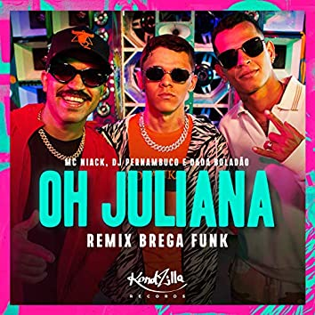 Oh Juliana (Remix Brega Funk)