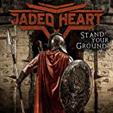 Jaded Heart: Stand Your Ground (Digipak) (Audio CD)