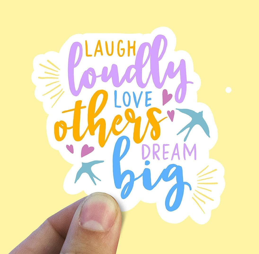 Laugh Loudly Love Others Dream Decal Max 64% OFF Vinyl Stickers Direct store Laptop Big