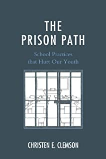 The Prison Path: School Practices that Hurt Our Youth