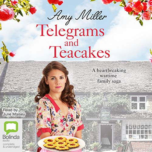 Telegrams and Teacakes     Wartime Bakery, Book 3              By:                                                                                                                                 Amy Miller                               Narrated by:                                                                                                                                 Julie Maisey                      Length: 6 hrs and 10 mins     12 ratings     Overall 4.7