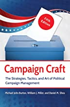 Campaign Craft: The Strategies, Tactics, and Art of Political Campaign Management, 5th Edition