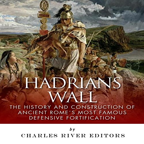 Hadrian's Wall Audiobook By Charles River Editors cover art