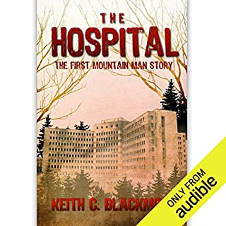 The Hospital: The FREE Short Story: The First Mountain Man Story audiobook cover art