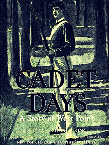 Cadet Days: A Story of West Point (Illustrations) (English Edition)