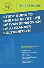 Study Guide to One Day in the Life of Ivan Denisovich by Alexander Solzhenitsyn (Bright Notes)