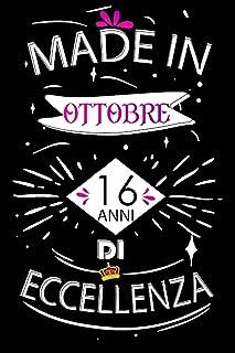 Made In Ottobre 16 Anni Di Eccellenza: Idee regalo uomo, Compleanno idee regalo 16 anni Libro compleanno per Uomo e Donna,...