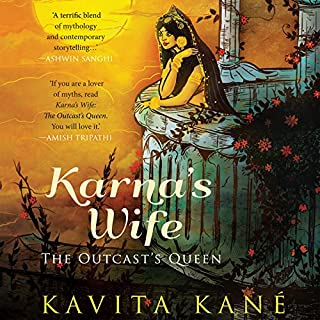Karna's Wife     The Outcast's Queen              Written by:                                                                                                                                 Kavita Kane                               Narrated by:                                                                                                                                 Shaheen Khan                      Length: 13 hrs and 9 mins     8 ratings     Overall 4.1