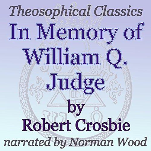 In Memory of William Q. Judge: Theosophical Classics audiobook cover art