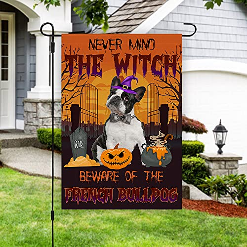 Never Mind the Witch Beware of The French Bulldog Garden Flag Halloween Dog Flag, Gift for Dog Lovers, Halloween Pumpkin Flag, Halloween Outdoor Decor, 12x18 Inches Double Sided Flag