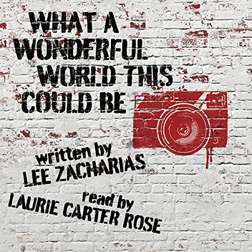 What a Wonderful World This Could Be Audiobook By Lee Zacharias cover art