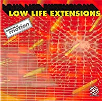 Low Life Extensions